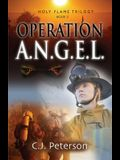 Operation A.N.G.E.L.: Holy Flame Trilogy, Book 2