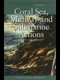 Coral Sea, Midway and Submarine Actions, May 1942-August 1942: History of United States Naval Operations in World War II, Volume 4