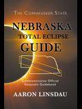 Nebraska Total Eclipse Guide: Commemorative Official Keepsake Guide 2017