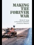 Making the Forever War: Marilyn B. Young on the Culture and Politics of American Militarism