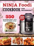 Ninja Foodi Cookbook for Beginners: 550 Easy & Delicious Recipes to Air Fry, Pressure Cook, Dehydrate, and more
