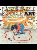Razzle Dazzle Doodle Art: Creative Play for You and Your Young Child (A Brown Paper Preschool Book)