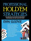 Professional Hold'Em Strategies: The Complete Collection for Becoming a Professional No-Limit Hold'Em Player