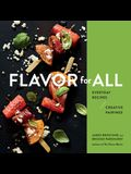 Flavor for All: Everyday Recipes and Creative Pairings