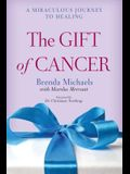 The Gift of Cancer: A Miraculous Journey to Healing