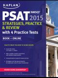 Kaplan Psat/NMSQT 2015 Strategies, Practice, and Review with 4 Practice Tests: Book + Online