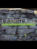 The Granite Kiss: Traditions and Techniques of Building New England Stone Walls