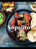 Nopalito: A Mexican Kitchen [a Cookbook]