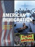 American Immigration: An Encyclopedia of Political, Social, and Cultural Change: An Encyclopedia of Political, Social, and Cultural Change