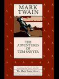 The Adventures of Tom Sawyer (Mark Twain Library)