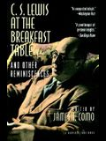 C. S. Lewis at the Breakfast Table and Other Reminiscences: New Edition