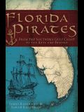 Florida Pirates: From the Southern Gulf Coast to the Keys and Beyond