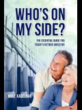Who's on my side?: The essential guide for today's retired investor