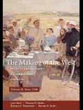 The Making of the West, Volume II: Peoples and Cultures, a Concise History; Since 1340