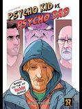 Psycho Kid vs. Psycho Dad