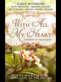 With All My Heart: Romance Collection