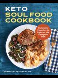 Keto Soul Food Cookbook: Homestyle Favorites to Enjoy on the Ketogenic Diet