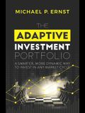 The Adaptive Investment Portfolio: A Smarter, More Dynamic Way to Invest in Any Market Cycle