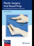 Plastic Surgery Oral Board Prep: Case Management Questions and Answers