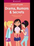 Drama, Rumors & Secrets: Staying True to Yourself in Changing Times