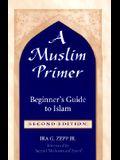 A Muslim Primer: A Beginner's Guide to Islam