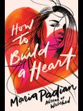 How to Build a Heart