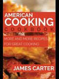 American Cooking Cookbook: More and More Recipes for Great Cooking