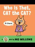 Who Is That, Cat the Cat?