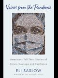 Voices from the Pandemic: Americans Tell Their Stories of Crisis, Courage and Resilience