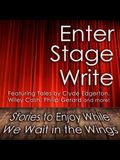 Enter Stage Write Lib/E: Stories to Enjoy While We Wait in the Wings