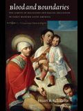 Blood and Boundaries: The Limits of Religious and Racial Exclusion in Early Modern Latin America