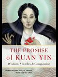 The Promise of Kuan Yin: Wisdom, Miracles, & Compassion