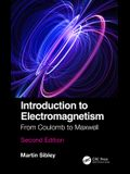 Introduction to Electromagnetism: From Coulomb to Maxwell, Second Edition