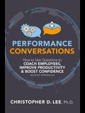 Performance Conversations: Using Questions to Coach Employees, Improve Productivity and Boost Confidence (Without Appraisals)