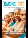 Raising Hope: Four Paths to Courageous Living for Black Youth