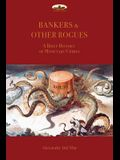 Bankers & Other Rogues: A brief history of monetary crimes