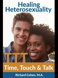 Healing Heterosexuality: Time, Touch & Talk
