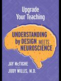 Upgrade Your Teaching: Understanding by Design Meets Neuroscience