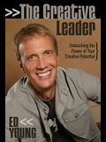 The Creative Leader: Unleashing the Power of Your Creative Potential