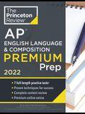 Princeton Review AP English Language & Composition Premium Prep, 2022: 7 Practice Tests + Complete Content Review + Strategies & Techniques