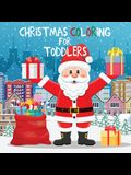 Christmas Coloring for Toddlers: Coloring Books for Kids Ages 2-4, 4-8