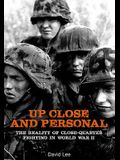 Up Close and Personal: The Reality of Close-Quarter Fighting in World War