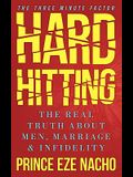 Hard Hitting!: The Real Truth about Men, Marriage and Infidelity (the Three Minute Factor)