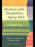 Women with Disabilities Aging Well: A Global View