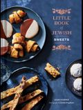 Little Book of Jewish Sweets: (Jewish Baking Cookbook, Jewish Dessert Recipe Book)