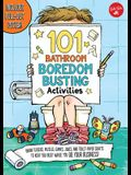 101 Bathroom Boredom Busting Activities: Brain Teasers, Puzzles, Games, Jokes, and Toilet-Paper Crafts to Keep You Busy While You Do Your Business! -