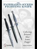The Fairbairn-Sykes Fighting Knife: Collecting Britain's Most Iconic Dagger