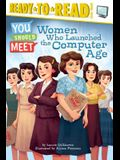Women Who Launched the Computer Age: Ready-To-Read Level 3