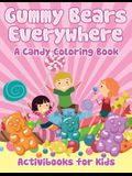 Gummy Bears Everywhere, A Candy Coloring Book