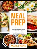 Keto Meal Prep: 2 Manuscripts - 70+ Quick and Easy Low Carb Keto Recipes to Burn Fat and Lose Weight Fast & The Complete Guide for Beg